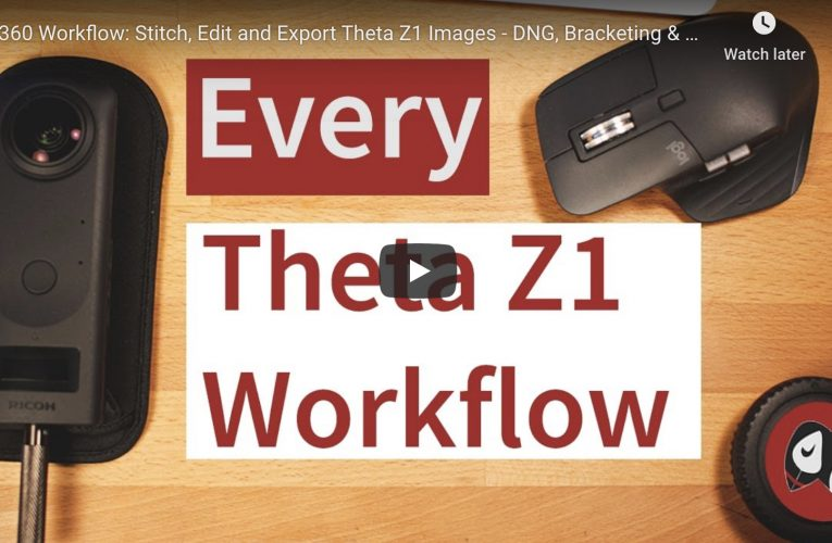 360 Workflow: Stitch, Edit and Export Theta Z1 Images – DNG, Bracketing & HDR and 2 Sides of the Lens