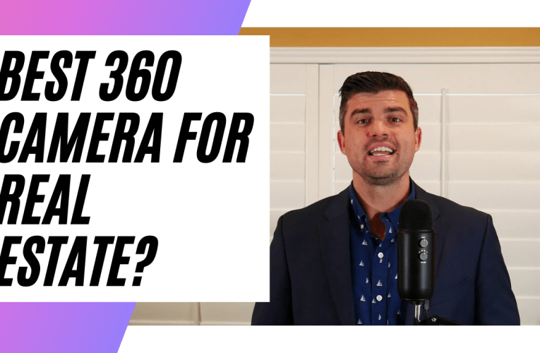 What is the best 360 camera for real estate in 2021?