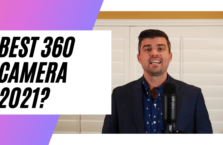 What is the best 360 camera for virtual tours in 2021?