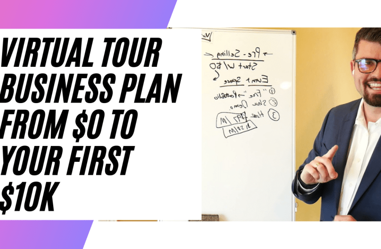 Virtual Tour Business Plan – From $0 To Your First $10K Step by Step With Zach Calhoon