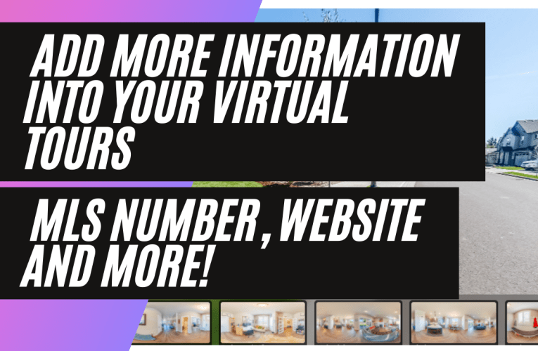 [New Feature] How To Add More Information Into Your Virtual Tours – MLS Number, Website and More!