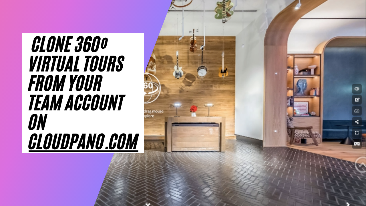 [New Feature] Clone 360º Virtual Tours From Your Team Account On CloudPano.com