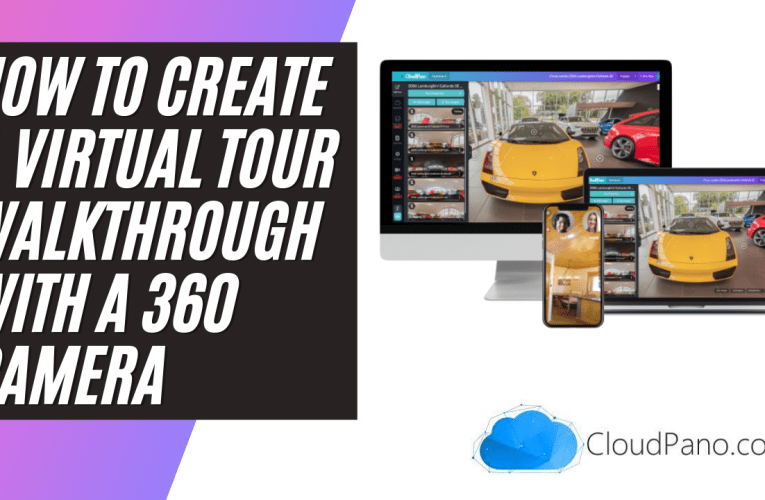 How To Create A Virtual Tour Walkthrough With A 360 Camera – CloudPano