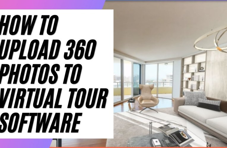 How To Upload 360 Photos To Virtual Tour Software